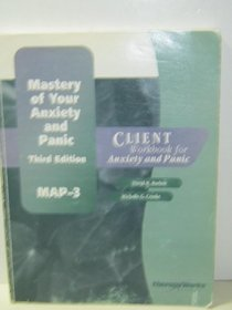 Mastery of Your Anxiety and Panic- Third Edition Client Workbook