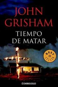 Tiempo de matar (Best Seller (Debolsillo)) (Spanish Edition)