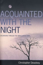 Acquainted with the Night: A Celebration of the Dark Hours