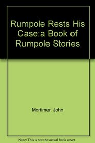 Rumpole Rests His Case:a Book of Rumpole Stories
