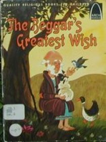 The Beggar's Greatest Wish(Arch Books)