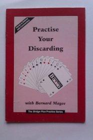 Practise Your Discarding (Bridge Plus Practice)