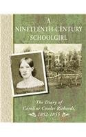 19th Century Schoolgirl: The Diary of Caroline Cowles Richards, 1852-1855 (Diaries, Letters, and Memoirs)