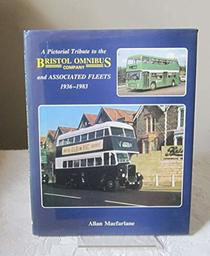 Pictorial Tribute to the Bristol Omnibus Company and Associated Fleets, 1936-83