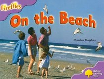 Oxford Reading Tree: Stage 1+: More Fireflies A: on the Beach
