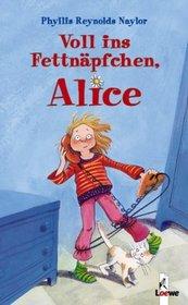 Voll ins Fettnäpfchen, Alice