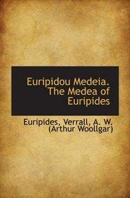 Euripidou Medeia. The Medea of Euripides (Greek Edition)