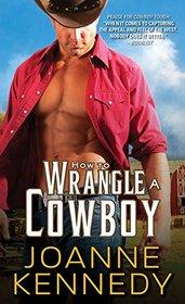 How to Wrangle a Cowboy (Cowboys of Decker Ranch, Bk 3)