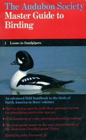 The Audubon Society Master Guide to Birding: 1 Loons to Sandpipers