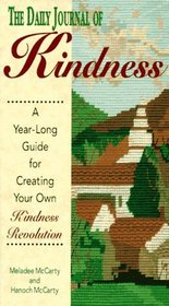 The Daily Journal of Kindness: A Guide for Creating Your Own Kindness Revolution