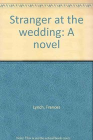 Stranger at the wedding: A novel
