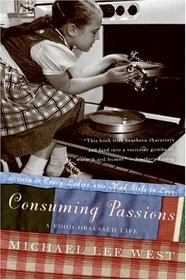 Consuming Passions : A Food-Obsessed Life