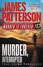 Murder, Interrupted (James Patterson's Murder Is Forever, Bk 1)