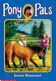 Movie Star Pony (Pony Pals, Bk 26)
