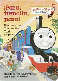 Para, Trencito, Para! : Un cuento de Thomas the Tank Engine (Bright  Early Board Books(TM))