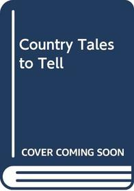 Country Tales to Tell