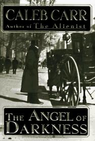 The Angel of Darkness (Laszlo Kreizler and John Schuyler Moore, Bk 2)