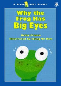 Why the Frog Has Big Eyes (Green Light Readers, Level 2)