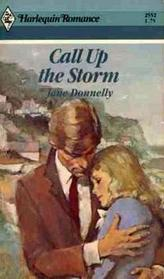 Call Up the Storm (Harlequin Romance, No 2552)