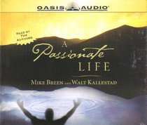 A Passionate Life: Complete & Unabridged