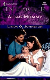 Alias Mommy (Secret Identity) (Harlequin Intrigue, No 592)