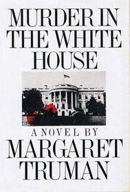 Murder in the White House (Capital Crimes, Bk 1)