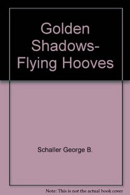 Golden shadows, flying hooves: With a new afterword