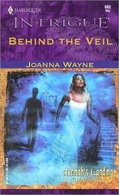 Behind the Veil (Moriah's Landing, Bk 4) (Harlequin Intrigue, No 662)