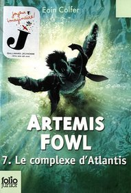 Artemis Fowl 7/Le Complexe D'Atlantis (French Edition)