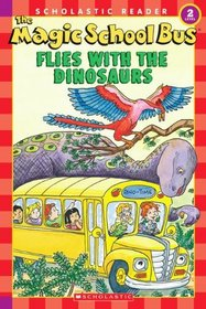 The Magic School Bus Flies With The Dinosaurs (Turtleback School & Library Binding Edition) (Scholastic Reader Level 2)