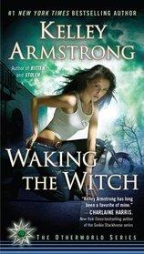 Waking the Witch  (Otherworld, Bk 11)