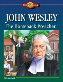 John Wesley: The Horseback Preacher (Young Reader's Christian Library)