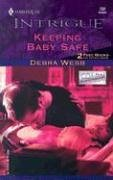 Keeping Baby Safe(Colby Agency) (Harlequin Intrigue, No 732)
