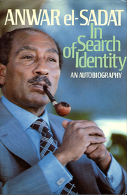 Anwar El Sadat: In Search of Identity an Autobiography