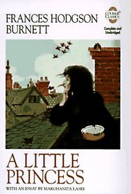 A Little Princess: Being the Whole Story of Sara Crewe Now Told for the First Time (Courage Classics)