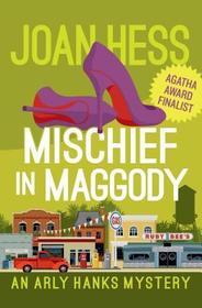 Mischief in Maggody  (Arly Hanks Mysteries Book #2)