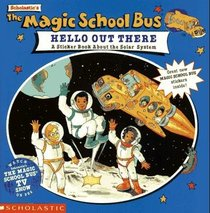 The Magic School Bus Hello Out There: A Sticker Book About the Solar System