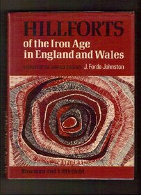 Hillforts of the iron age in England and Wales: A survey of the surface evidence