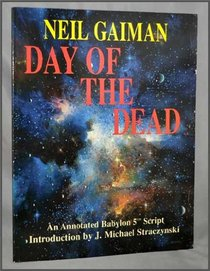 Day of the Dead: A Babylon 5� Scriptbook