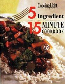 5 Ingredient 15 Minute Cookbook: Cooking Light (Cooking Light)