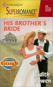 His Brother's Bride (Men of Glory, Bk 5) (Harlequin Superromance, No 872)