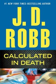 Calculated in Death (In Death, Bk 36)