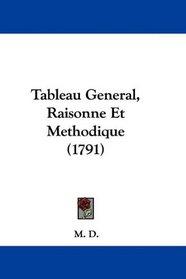 Tableau General, Raisonne Et Methodique (1791) (French Edition)