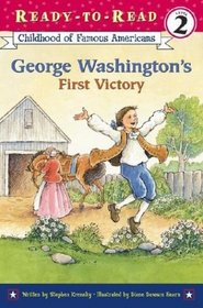 George Washington's First Victory (Ready-to-Read, Level 2) (Childhood of Famous Americans)