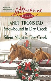 Snowbound in Dry Creek / Silent Night in Dry Creek (Harlequin Themes) (Love Inspired Classics)