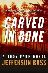 Carved in Bone (Body Farm, Bk 1)