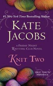 Knit Two (Friday Night Knitting Club, Bk 2)