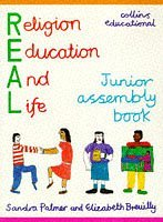 REAL (Religion for Education and Life): Junior Assembly Book (REAL (Religion for Education and Life))