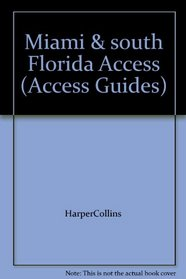 Access: Miami and South Florida (Access Guides)