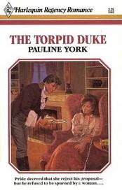 The Torpid Duke (Harlequin Regency Romance, No 12)